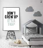 DONT GROW UP GREEN