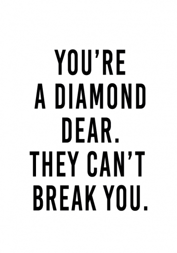 YOU\'RE A DIAMOND