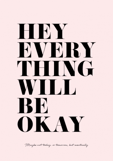 EVERYTHING WILL BE OKAY PINK