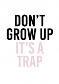 DONT GROW UP PINK